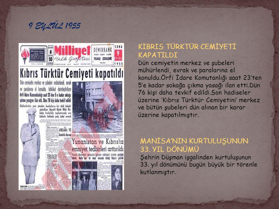 9 EYLÜL 1955 KIBRIS TÜRKTÜR CEMİYETİ KAPATILDI