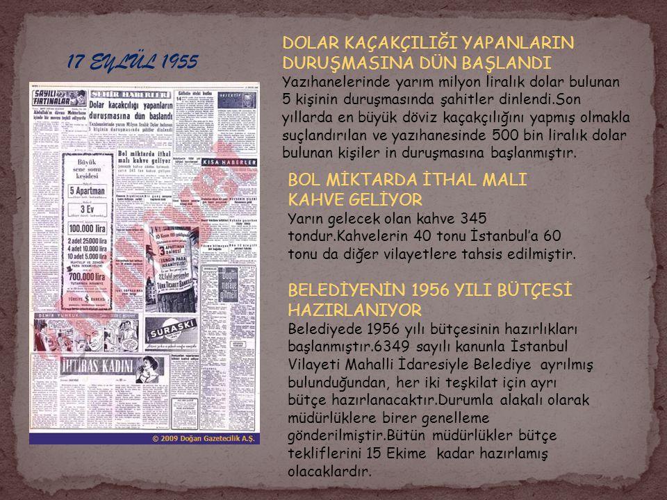 17 EYLÜL 1955 DOLAR KAÇAKÇILIĞI YAPANLARIN DURUŞMASINA DÜN BAŞLANDI