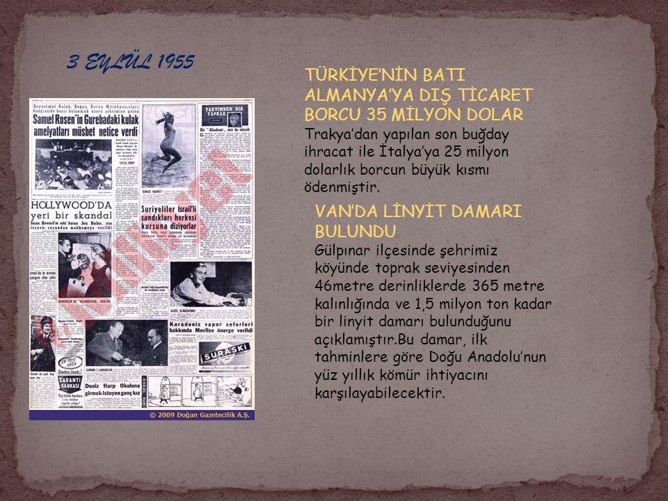 3 EYLÜL 1955 TÜRKİYE'NİN BATI ALMANYA'YA DIŞ TİCARET BORCU 35 MİLYON DOLAR.