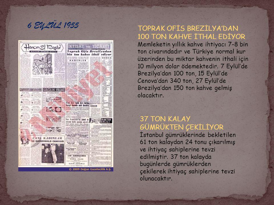 6 EYLÜL 1955 TOPRAK OFİS BREZİLYA'DAN 100 TON KAHVE İTHAL EDİYOR