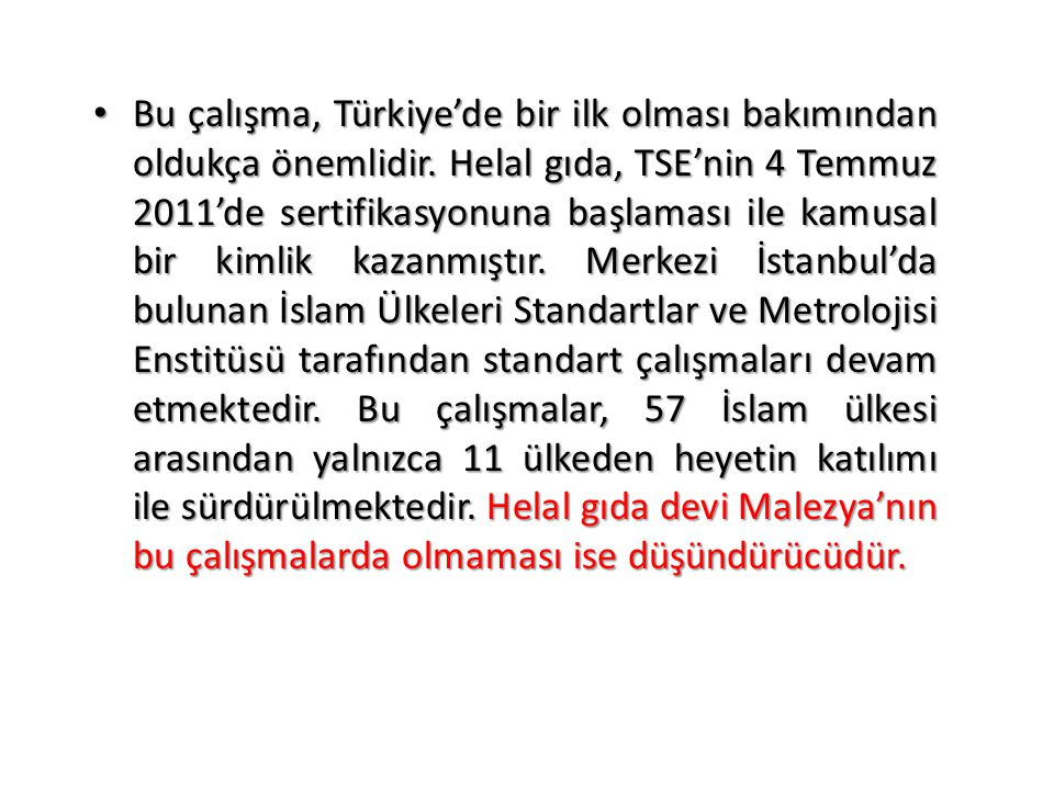 Bu çalışma, Türkiye'de bir ilk olması bakımından oldukça önemlidir