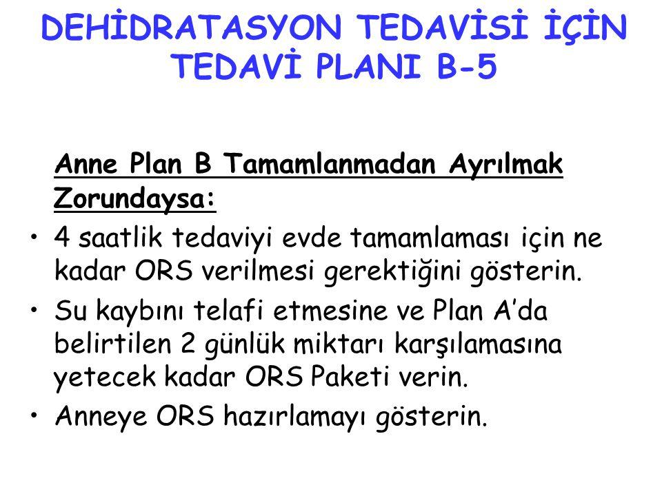 DEHİDRATASYON TEDAVİSİ İÇİN TEDAVİ PLANI B-5