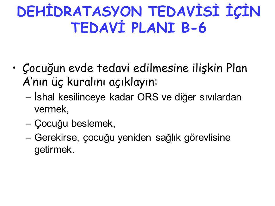 DEHİDRATASYON TEDAVİSİ İÇİN TEDAVİ PLANI B-6