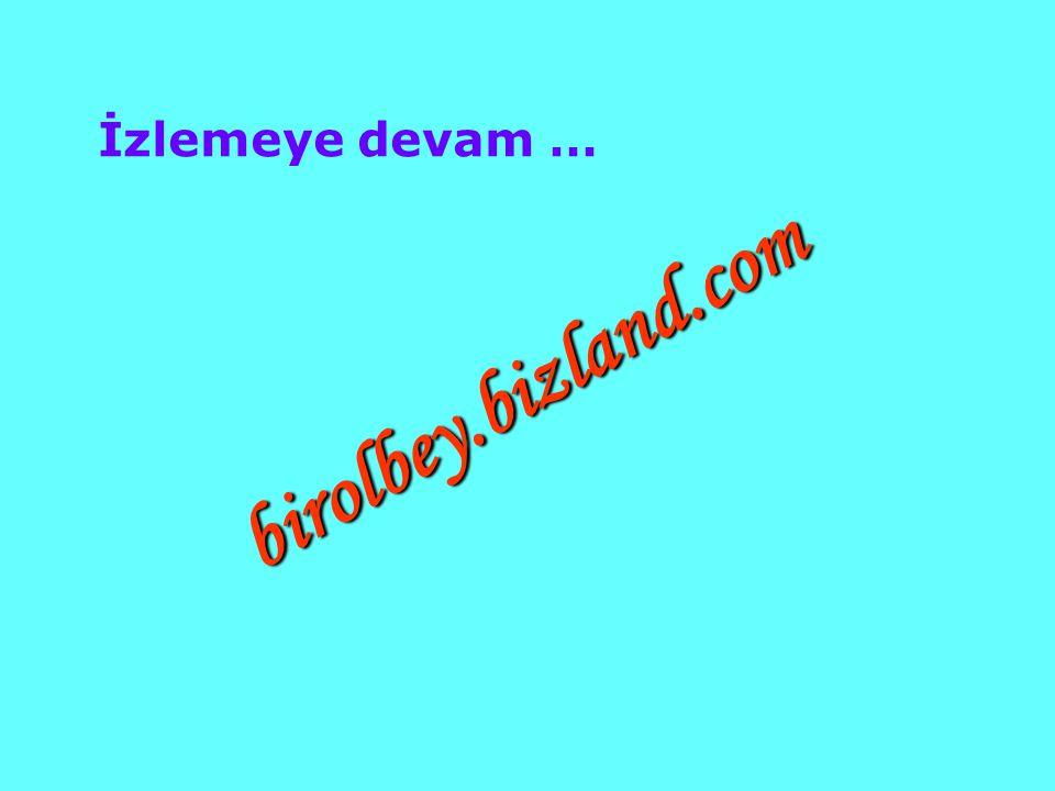 İzlemeye devam … birolbey.bizland.com