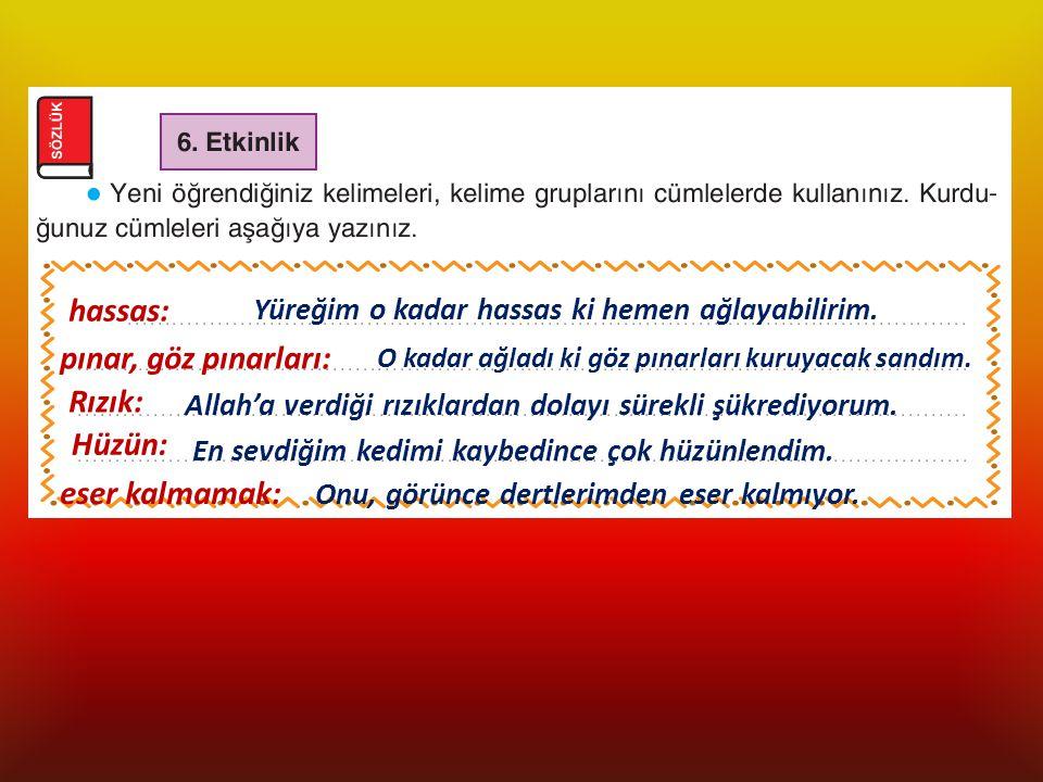hassas: pınar, göz pınarları: Rızık: Hüzün: eser kalmamak: