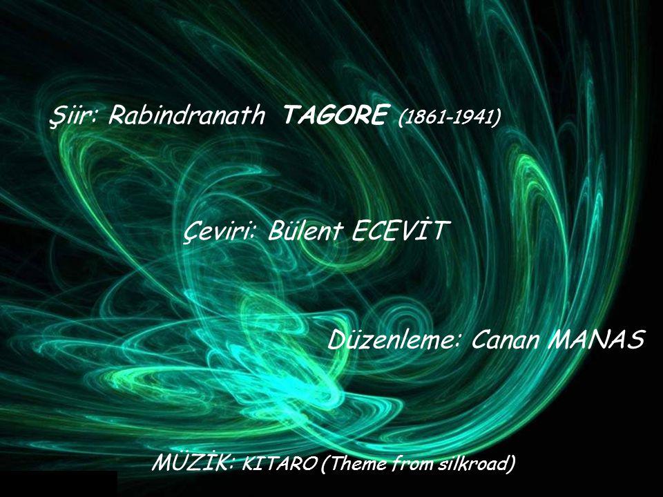 Şiir: Rabindranath TAGORE (1861-1941)