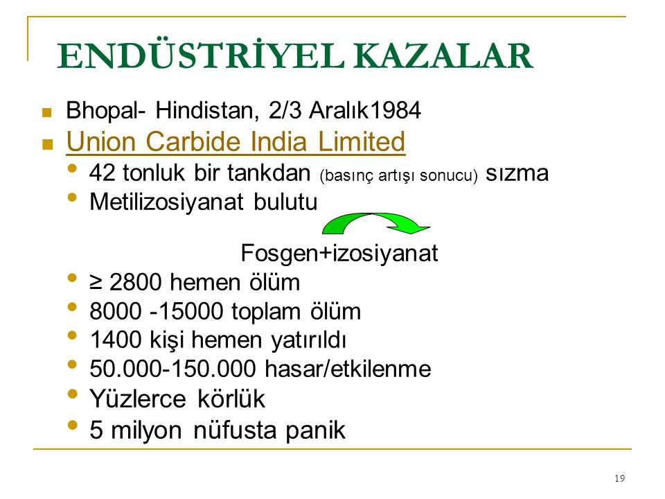 ENDÜSTRİYEL KAZALAR Union Carbide India Limited Yüzlerce körlük