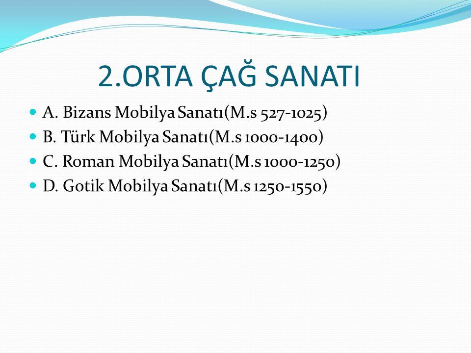 2.ORTA ÇAĞ SANATI A. Bizans Mobilya Sanatı(M.s 527-1025)