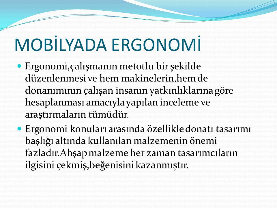 MOBİLYADA ERGONOMİ
