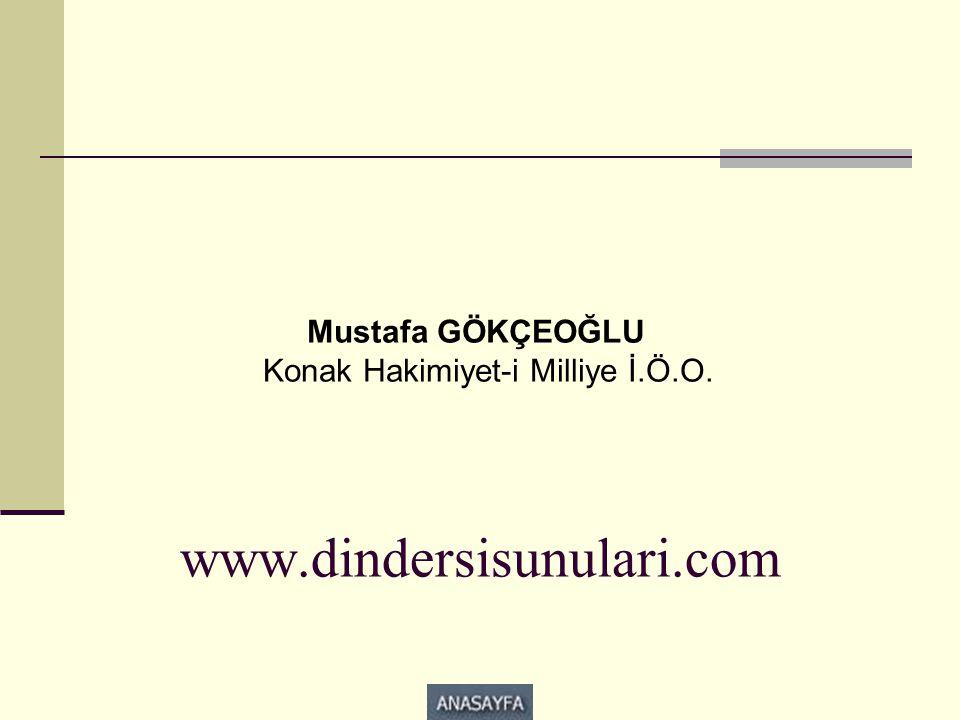 www.dindersisunulari.com Mustafa GÖKÇEOĞLU