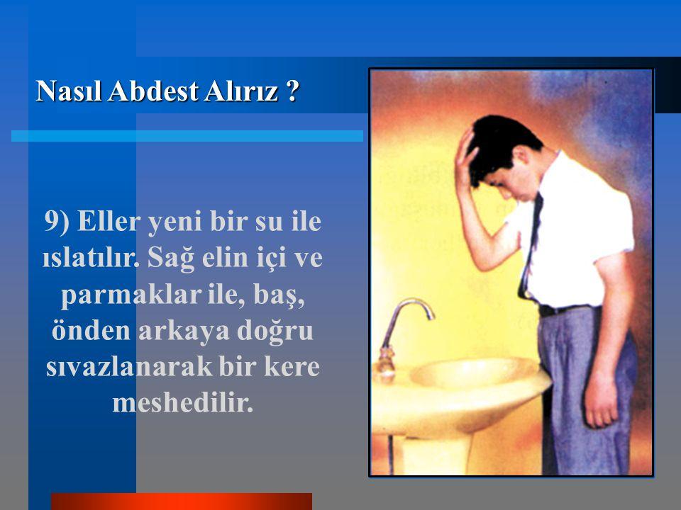 Nasıl Abdest Alırız . 9) Eller yeni bir su ile ıslatılır.