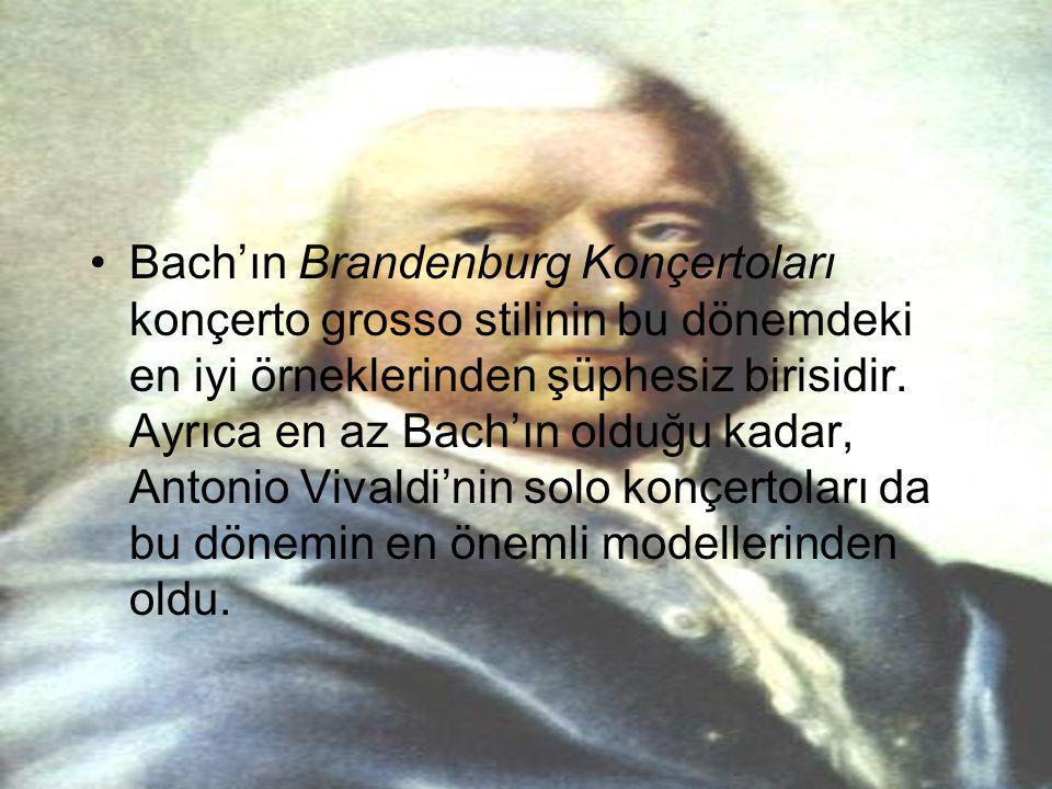 Bach'ın Brandenburg Konçertoları konçerto grosso stilinin bu dönemdeki en iyi örneklerinden şüphesiz birisidir.