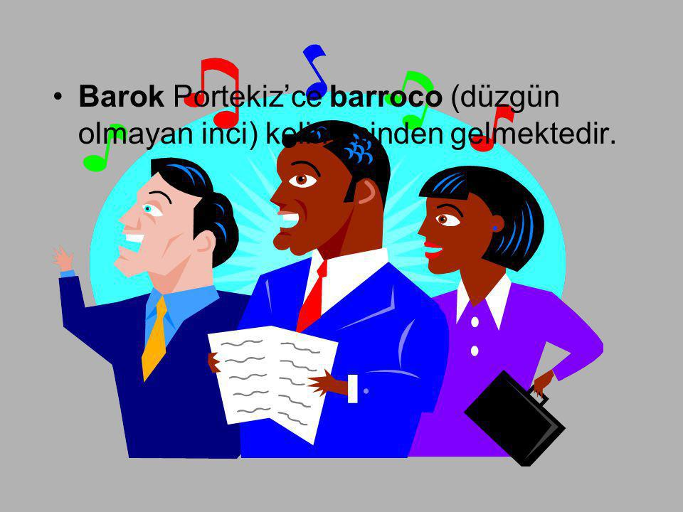 Barok Portekiz'ce barroco (düzgün olmayan inci) kelimesinden gelmektedir.