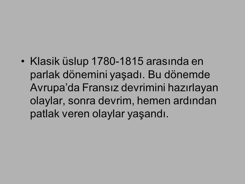 Klasik üslup 1780-1815 arasında en parlak dönemini yaşadı