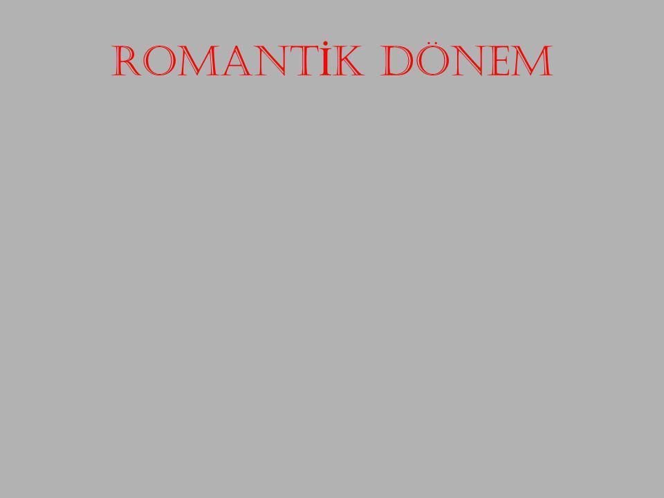 ROMANTİK DÖNEM