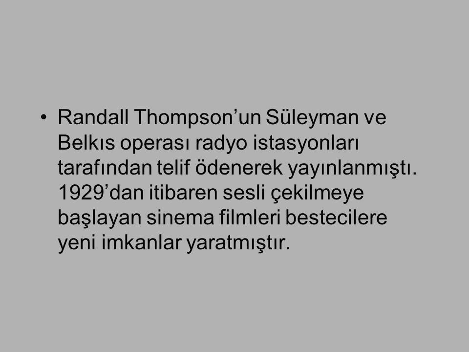 Randall Thompson'un Süleyman ve Belkıs operası radyo istasyonları tarafından telif ödenerek yayınlanmıştı.