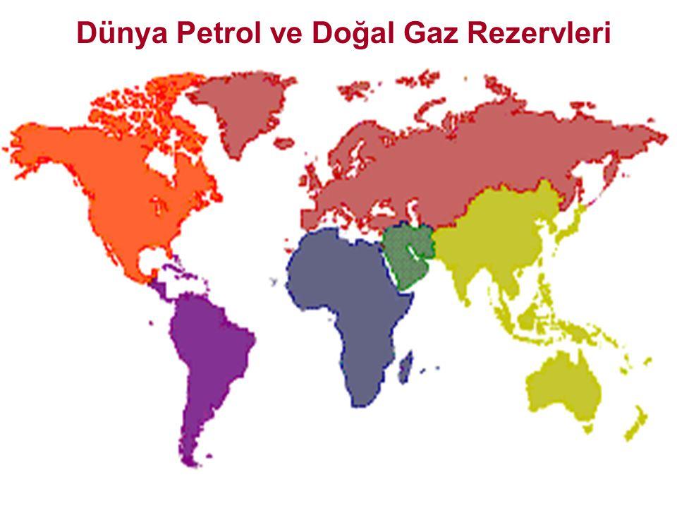 Dünya Petrol ve Doğal Gaz Rezervleri