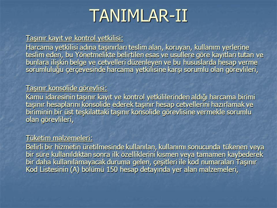 TANIMLAR-II Taşınır kayıt ve kontrol yetkilisi: