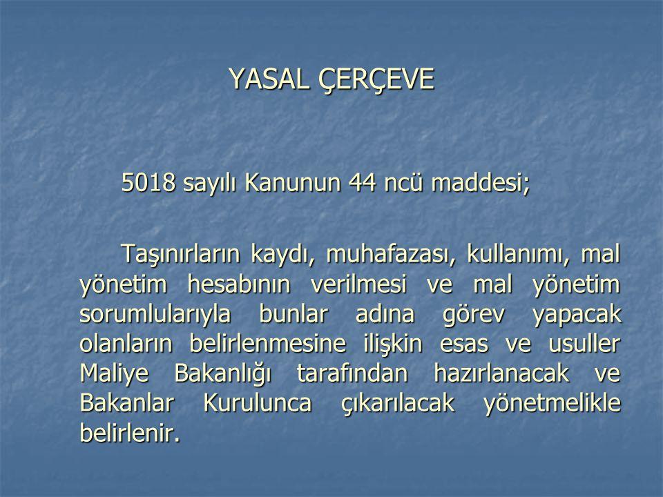YASAL ÇERÇEVE 5018 sayılı Kanunun 44 ncü maddesi;