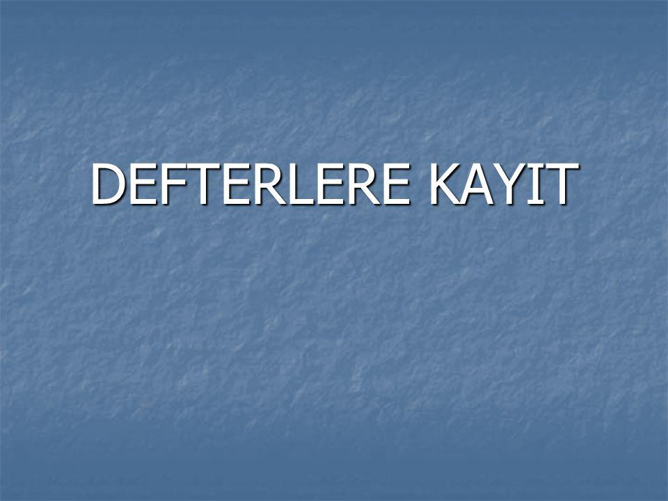 DEFTERLERE KAYIT