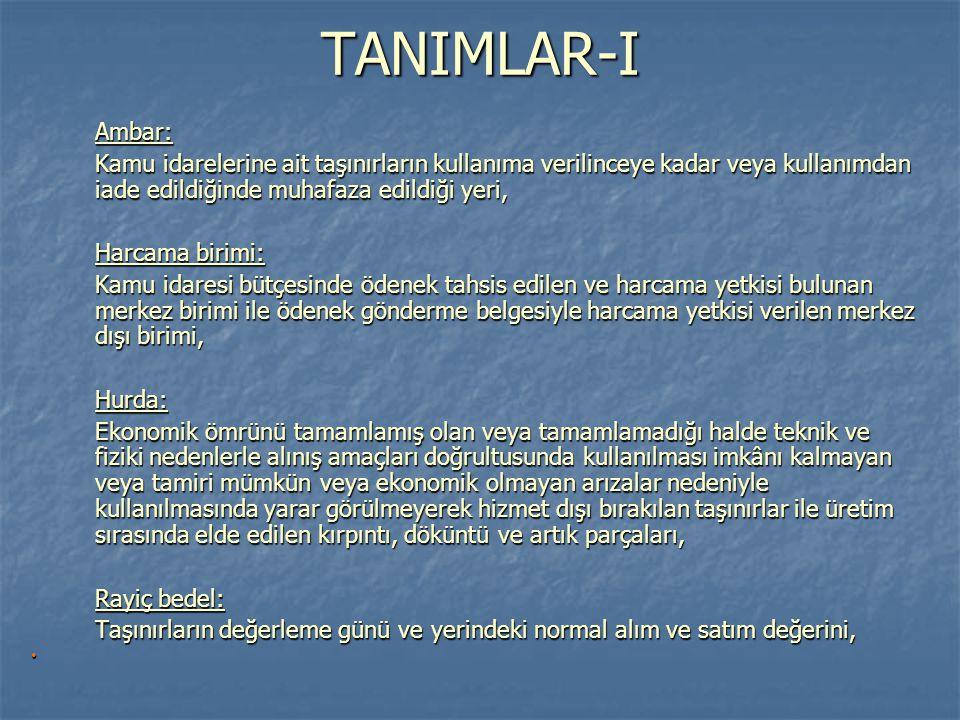 TANIMLAR-I Ambar: Kamu idarelerine ait taşınırların kullanıma verilinceye kadar veya kullanımdan iade edildiğinde muhafaza edildiği yeri,