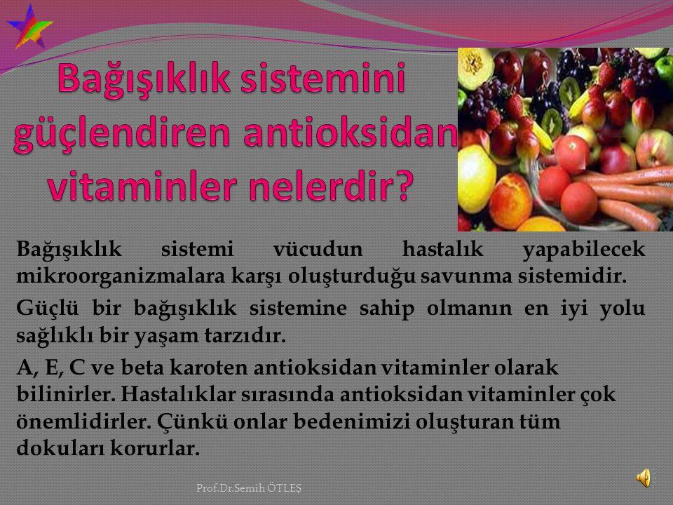 Bağışıklık sistemini güçlendiren antioksidan vitaminler nelerdir