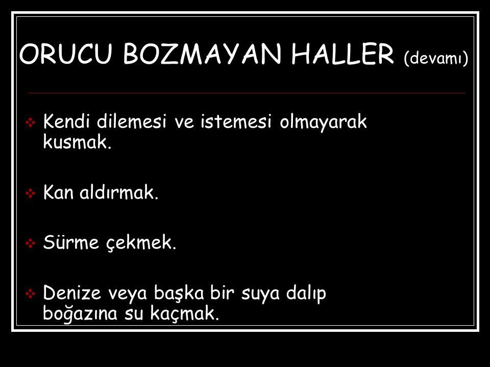 ORUCU BOZMAYAN HALLER (devamı)
