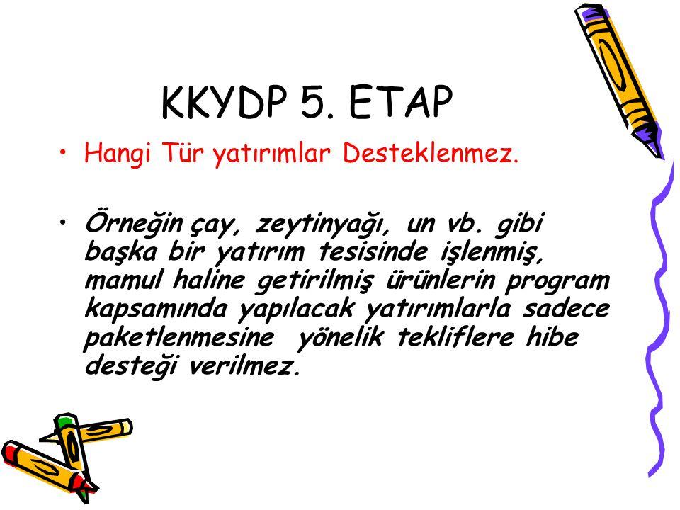 KKYDP 5. ETAP Hangi Tür yatırımlar Desteklenmez.