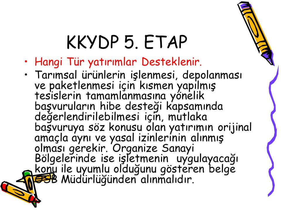 KKYDP 5. ETAP Hangi Tür yatırımlar Desteklenir.