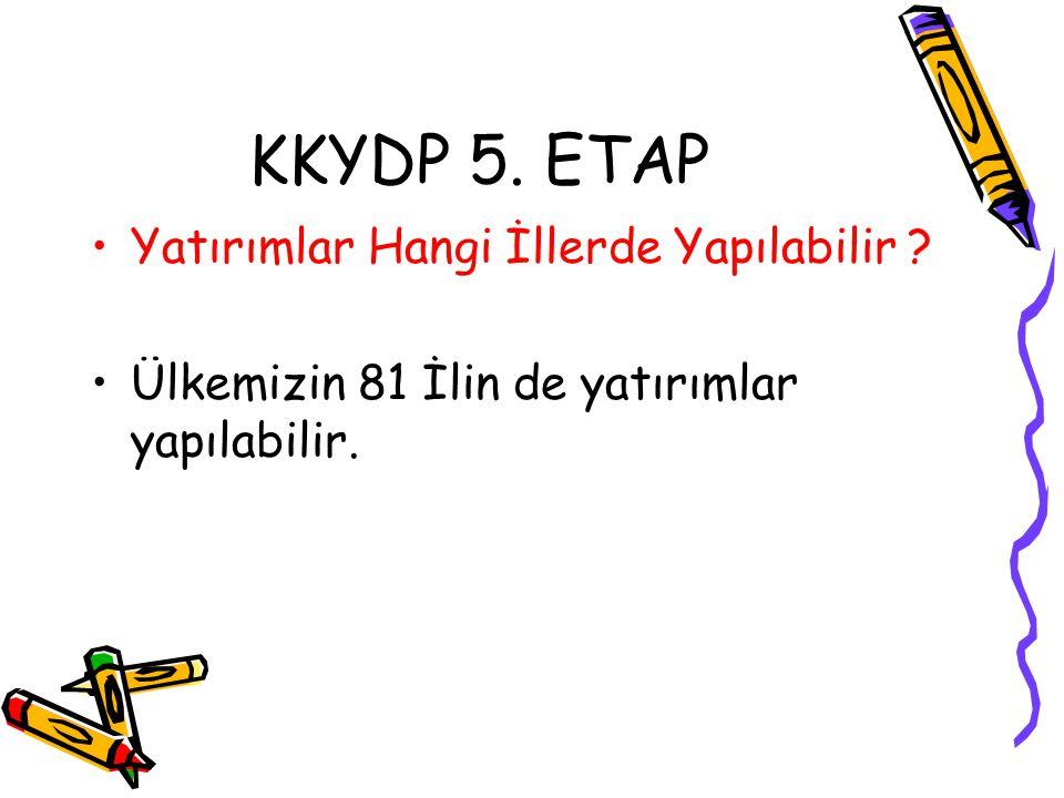 KKYDP 5. ETAP Yatırımlar Hangi İllerde Yapılabilir