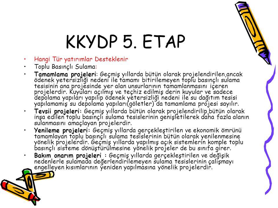 KKYDP 5. ETAP Hangi Tür yatırımlar Desteklenir Toplu Basınçlı Sulama: