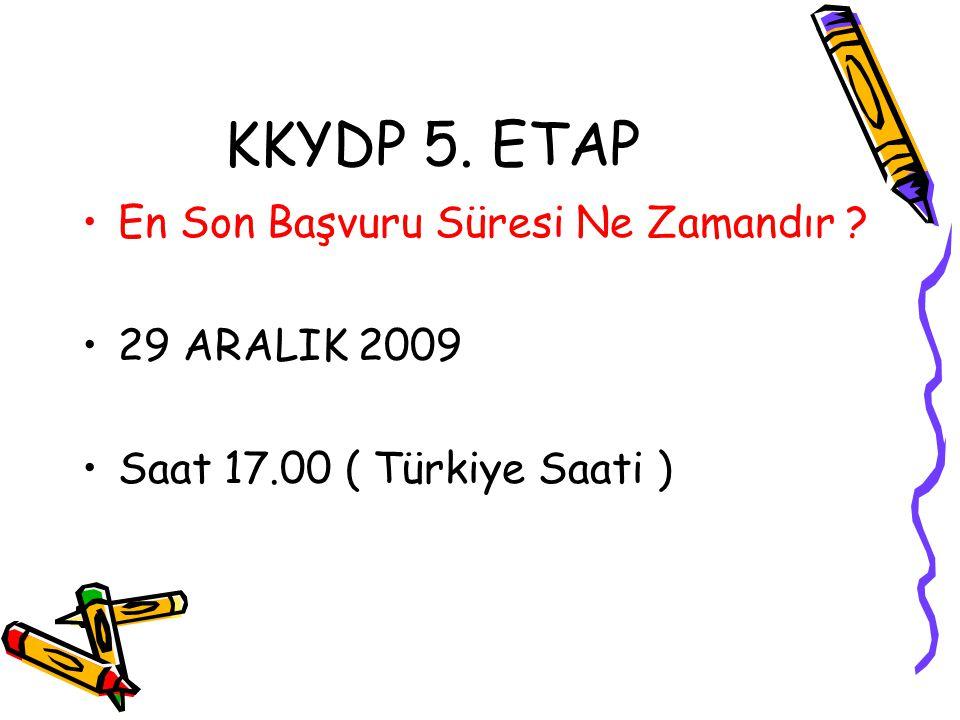 KKYDP 5. ETAP En Son Başvuru Süresi Ne Zamandır 29 ARALIK 2009