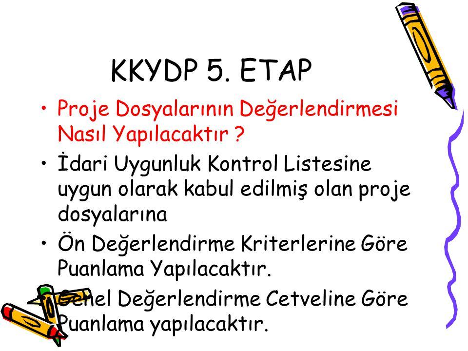 KKYDP 5. ETAP Proje Dosyalarının Değerlendirmesi Nasıl Yapılacaktır