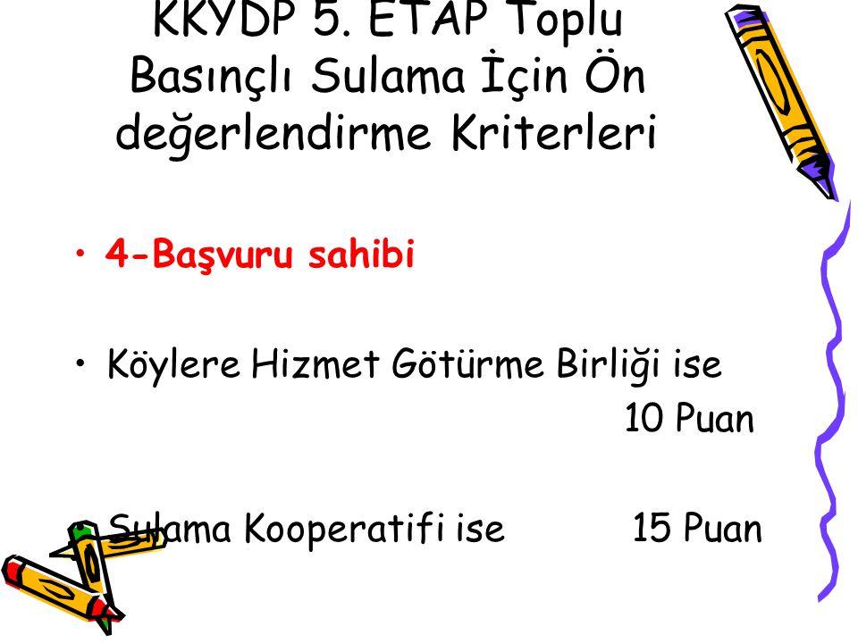 KKYDP 5. ETAP Toplu Basınçlı Sulama İçin Ön değerlendirme Kriterleri