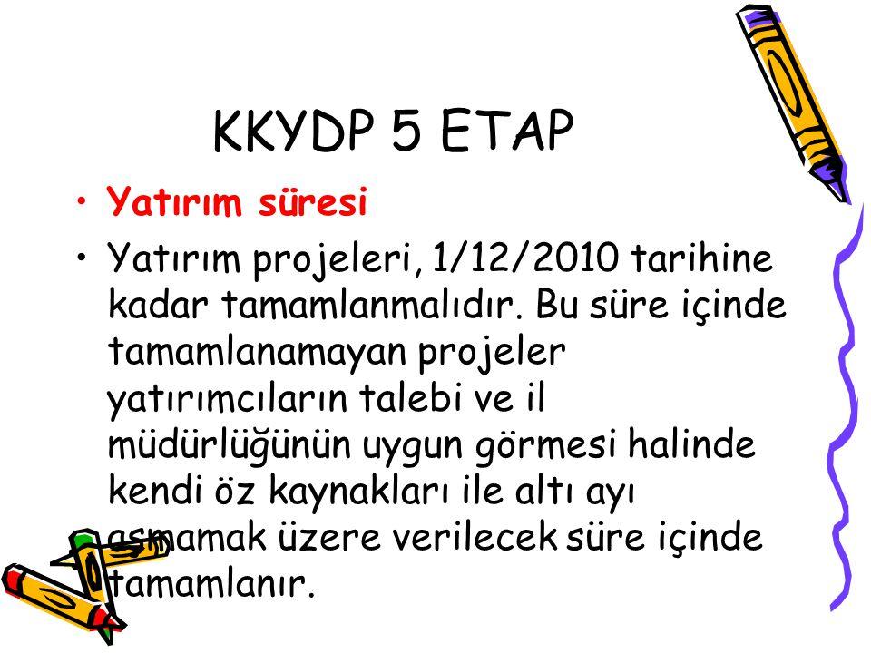 KKYDP 5 ETAP Yatırım süresi