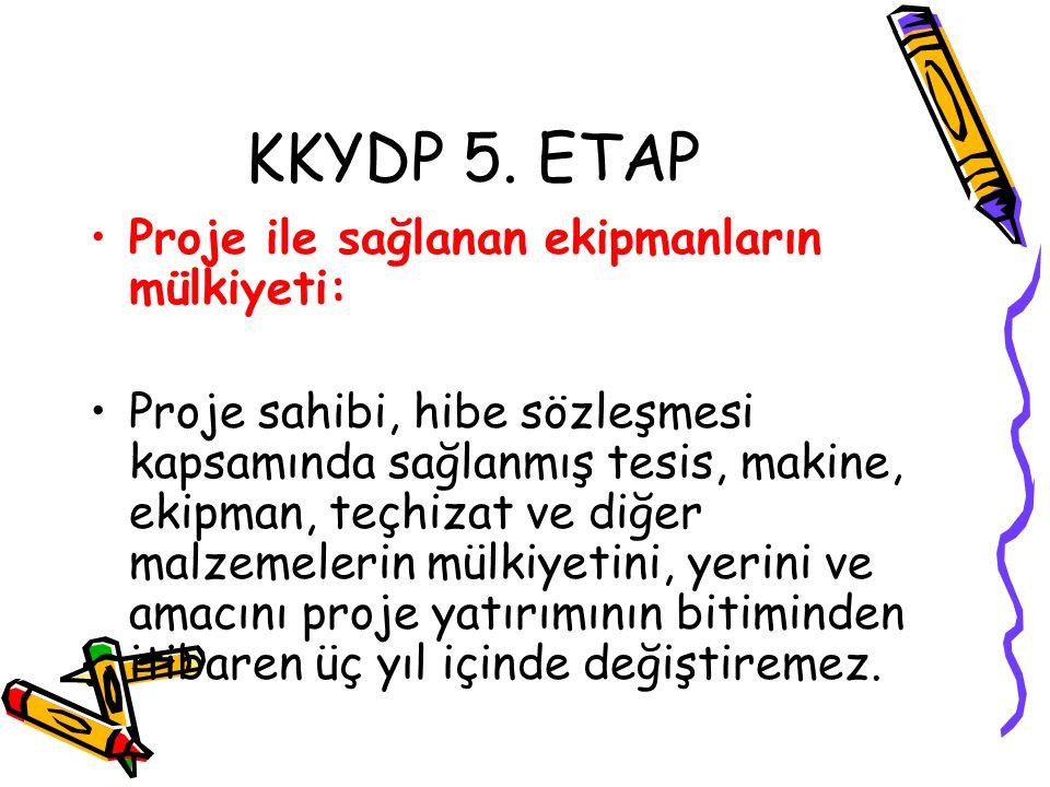 KKYDP 5. ETAP Proje ile sağlanan ekipmanların mülkiyeti: