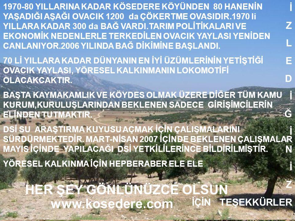 HER ŞEY GÖNLÜNÜZCE OLSUN www.kosedere.com