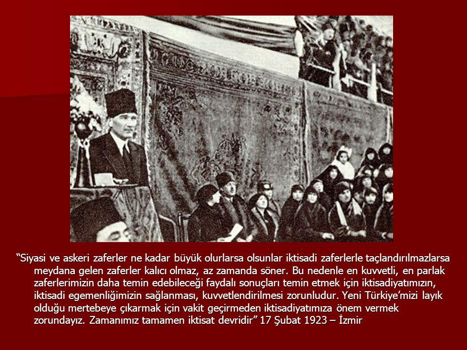 Siyasi ve askeri zaferler ne kadar büyük olurlarsa olsunlar iktisadi zaferlerle taçlandırılmazlarsa meydana gelen zaferler kalıcı olmaz, az zamanda söner.