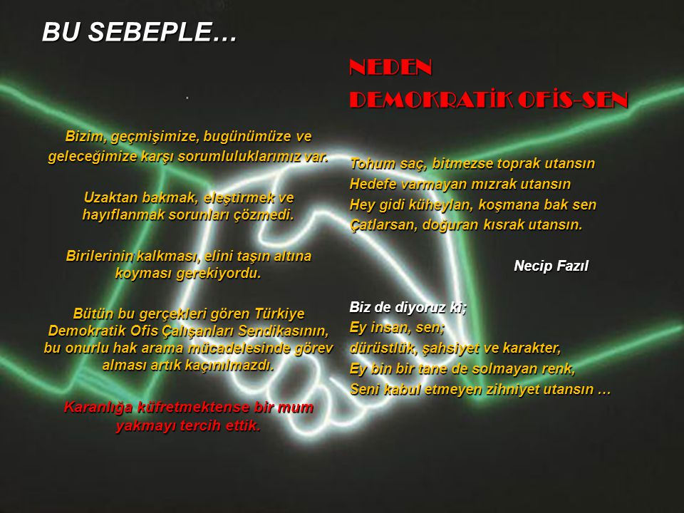 BU SEBEPLE… NEDEN DEMOKRATİK OFİS-SEN