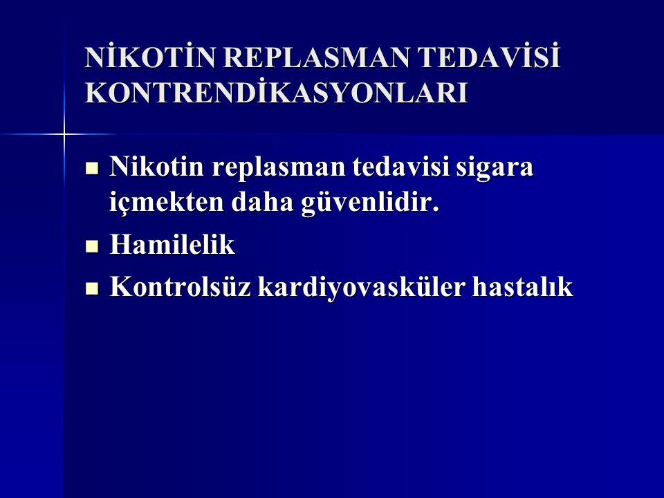 NİKOTİN REPLASMAN TEDAVİSİ KONTRENDİKASYONLARI