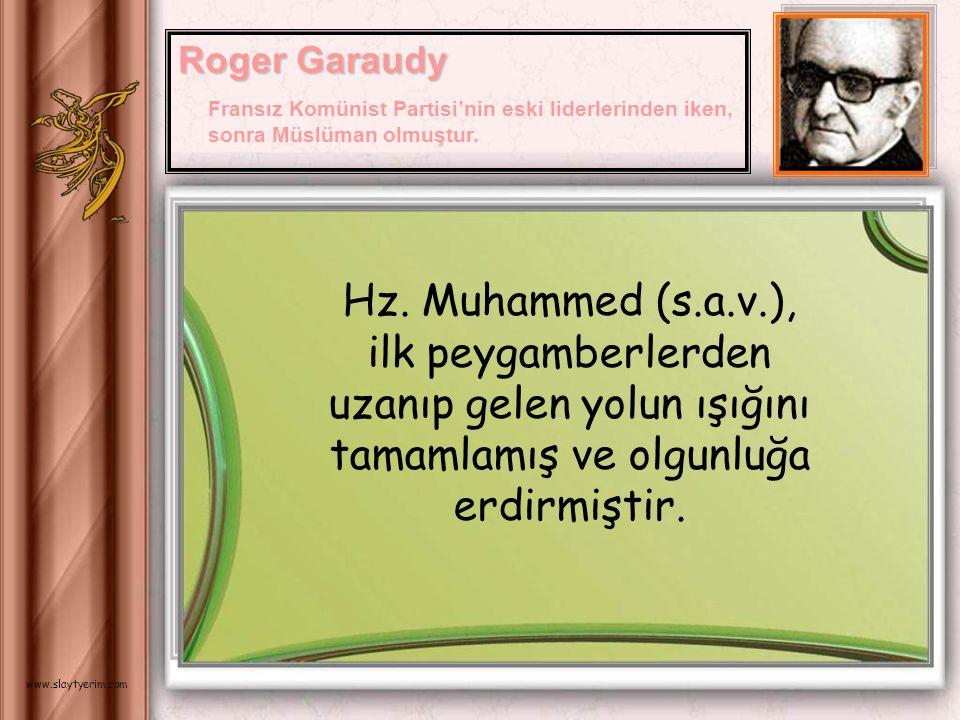 Roger Garaudy Fransız Komünist Partisi'nin eski liderlerinden iken, sonra Müslüman olmuştur.