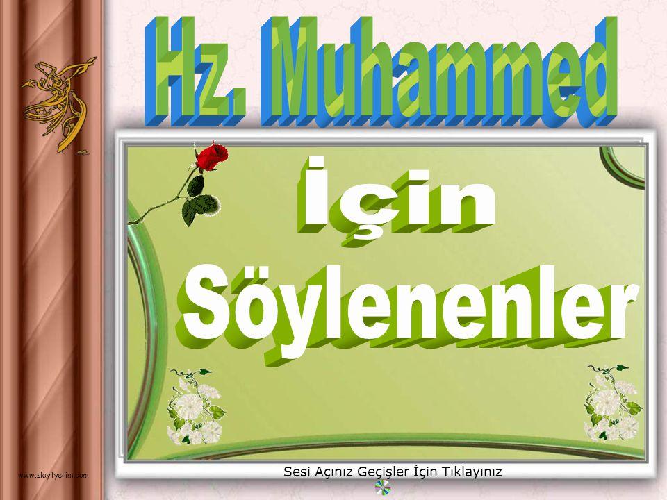 Hz. Muhammed İçin Söylenenler Sesi Açınız Geçişler İçin Tıklayınız