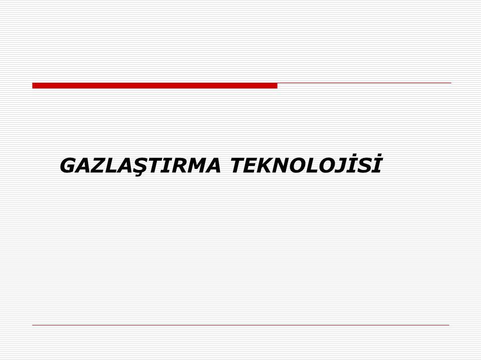 GAZLAŞTIRMA TEKNOLOJİSİ