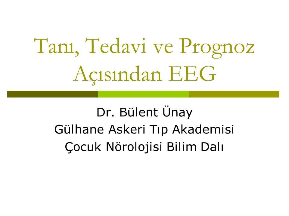 Tanı, Tedavi ve Prognoz Açısından EEG