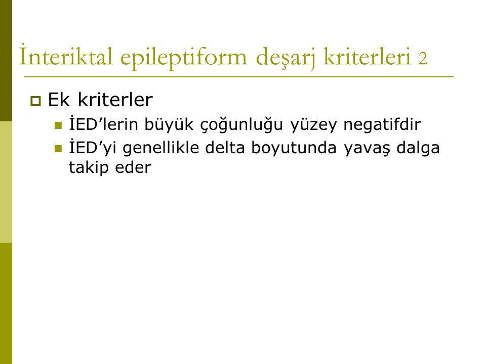 İnteriktal epileptiform deşarj kriterleri 2