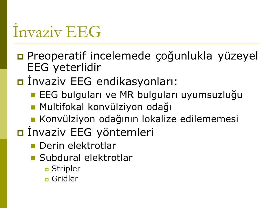 İnvaziv EEG Preoperatif incelemede çoğunlukla yüzeyel EEG yeterlidir