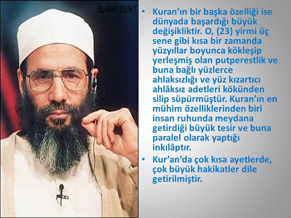 Kuran'ın bir başka özelliği ise dünyada başardığı büyük değişikliktir
