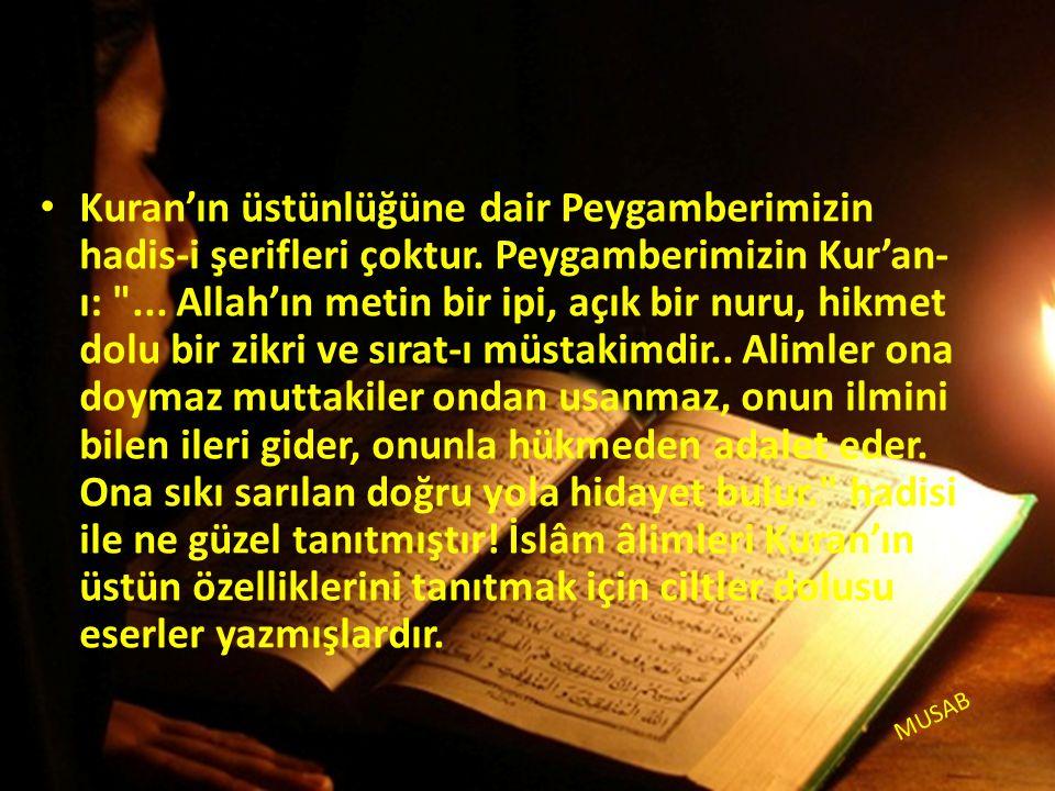 Kuran'ın üstünlüğüne dair Peygamberimizin hadis-i şerifleri çoktur