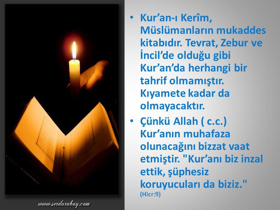 Kur'an-ı Kerîm, Müslümanların mukaddes kitabıdır