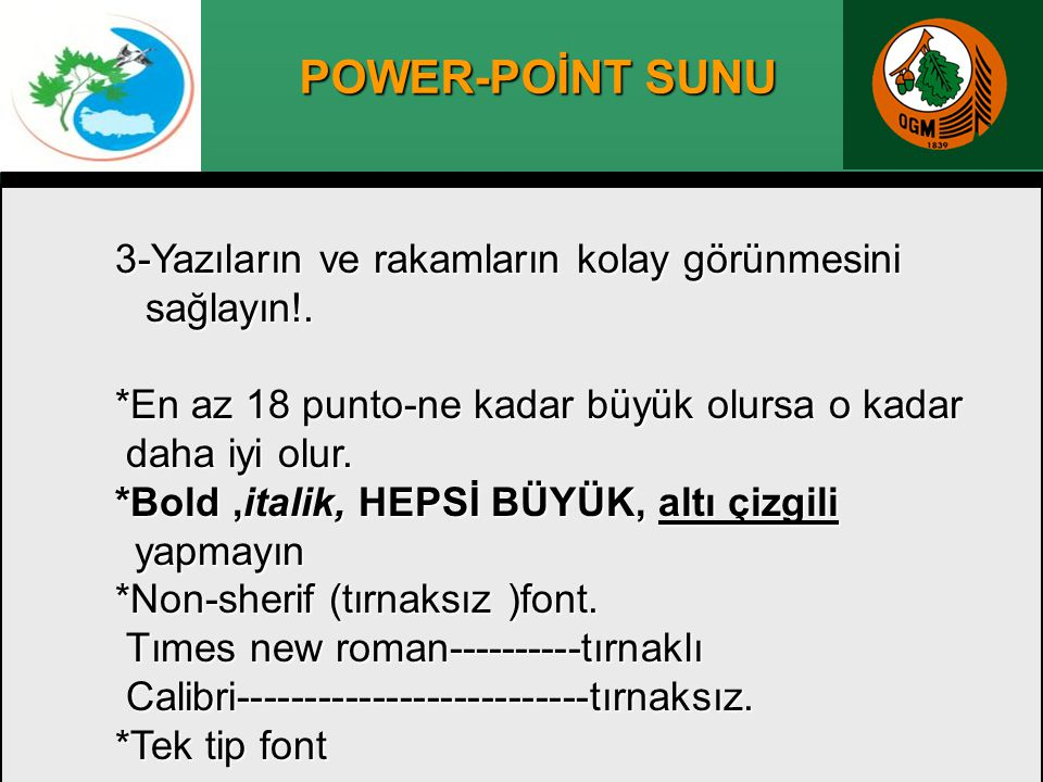 POWER-POİNT SUNU 3-Yazıların ve rakamların kolay görünmesini